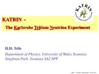KATRIN  -     The  Ka rlsruhe  Tri tium  N eutrino Experiment