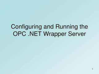 Configuring and Running the OPC .NET Wrapper Server
