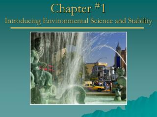 Chapter  # 1 Introducing Environmental Science and Stability