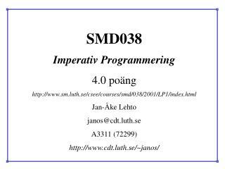 SMD038 Imperativ Programmering 4.0 po�ng