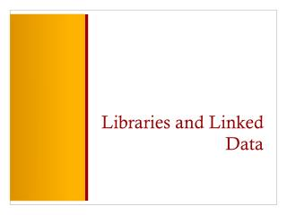Libraries and Linked Data