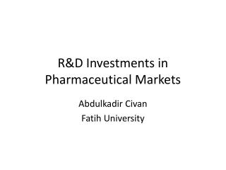 R&D Investments in Pharmaceutical Markets
