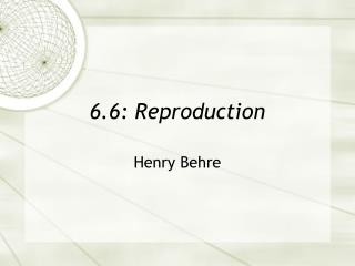 6.6: Reproduction