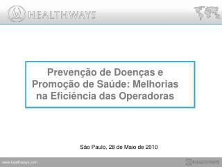 Prevenção  de  Doenças  e  Promoção  de  Saúde :  Melhorias na Eficiência  das  Operadoras