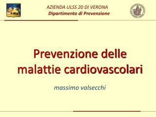 Prevenzione delle malattie cardiovascolari massimo  valsecchi