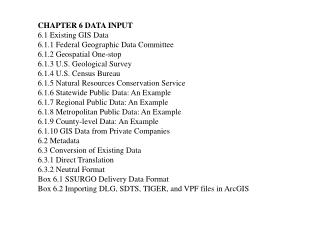 CHAPTER 6 DATA INPUT 6.1 Existing GIS Data 6.1.1 Federal Geographic Data Committee