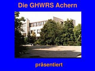 Die GHWRS Achern