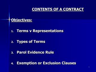 CONTENTS OF A CONTRACT Objectives: Terms v Representations Types of Terms Parol Evidence Rule