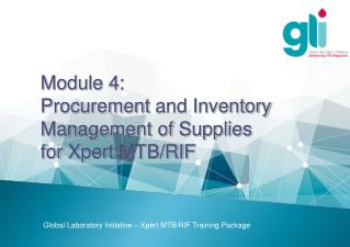 Module 4:   Procurement  and Inventory Management of Supplies for  Xpert  MTB/RIF