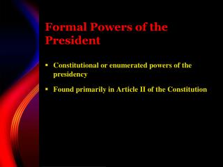 Formal Powers of the President