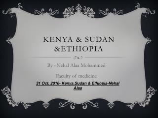 Kenya & Sudan &Ethiopia