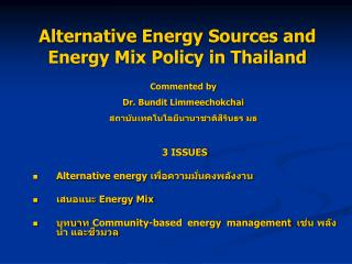Alternative Energy Sources and Energy Mix Policy in Thailand