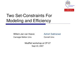 Two Set-Constraints For Modeling and Efficiency