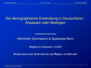 Die demographische Entwicklung in Deutschland – Anpassen oder Absteigen
