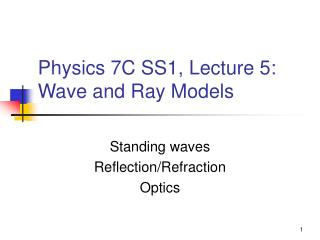 Physics 7C SS1, Lecture 5: Wave and Ray Models