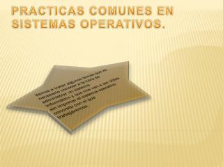Practicas comunes en sistemas operativos.