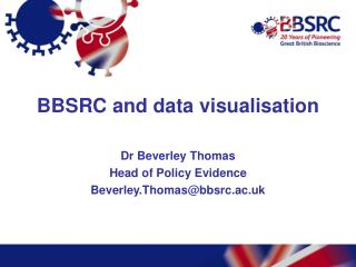 BBSRC and data  visualisation Dr  Beverley Thomas  Head of Policy  Evidence