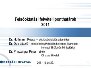 Felsőoktatási felvételi ponthatárok  2011