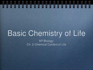 Basic Chemistry of Life