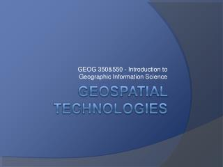 GEOG 350&550 - Introduction to  Geographic Information Science