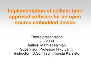 Implementation of cellular type approval software for an open source embedded device