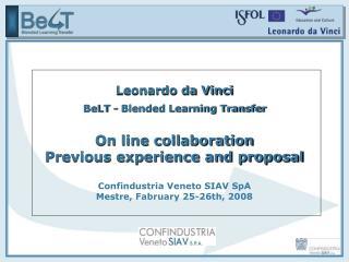 Leonardo da Vinci BeLT - Blended Learning Transfer On line collaboration