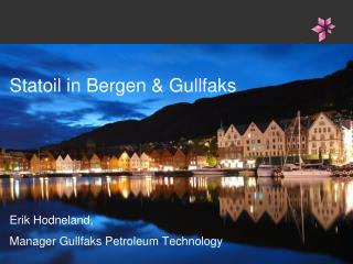 Statoil in Bergen & Gullfaks