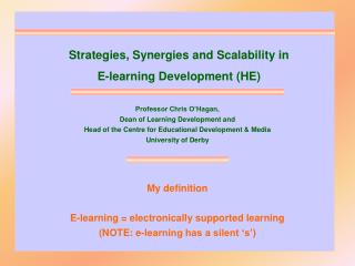 Strategies, Synergies and Scalability in  E-learning Development (HE)