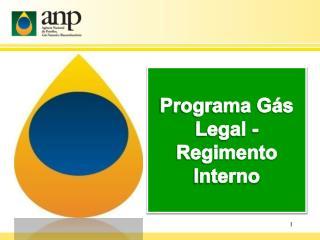 Programa Gás Legal - Regimento Interno