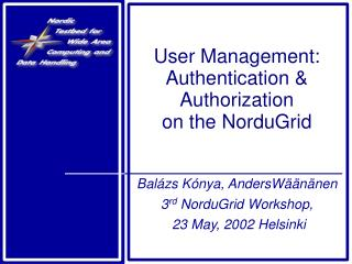 User Management: Authentication & Authorization  on the NorduGrid