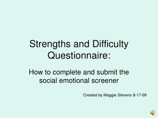 Strengths and Difficulty Questionnaire: