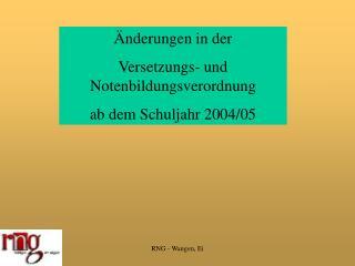 Änderungen in der  Versetzungs- und Notenbildungsverordnung  ab dem Schuljahr 2004/05