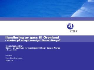 Ilandføring av gass til Grenland - starten på et nytt eventyr i Sørøst-Norge?