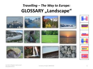 "Travelling  – The Way  to  Europe:  GLOSSARY "" Landscape """