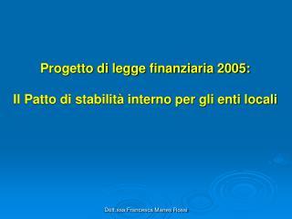 Progetto di legge finanziaria 2005: Il Patto di stabilità interno per gli enti locali