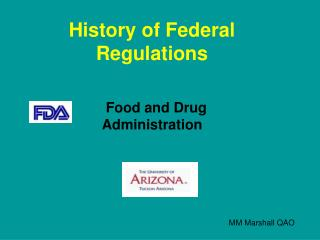 History of Federal Regulations 		 Food and Drug 				Administration