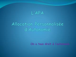 L'APA Allocation Personnalisée d'Autonomie