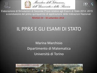 IL PP&S E GLI ESAMI DI STATO Marina Marchisio Dipartimento di Matematica Università di Torino