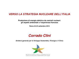 Corrado Clini direttore generale per lo Sviluppo Sostenibile, l�Energia e il Clima