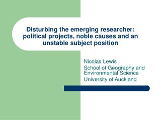 Nicolas Lewis School of Geography and Environmental Science University of Auckland