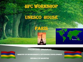 PREMHANS  JHUGROO  MINISTRY OF ENVIRONMENT& SUSTAINABLE DEVELOPMENT REPUBLIC OF MAURITIUS