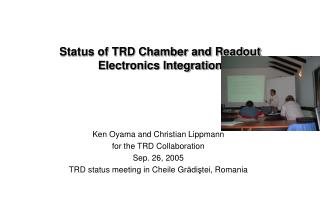 Status of TRD Chamber and Readout Electronics Integration