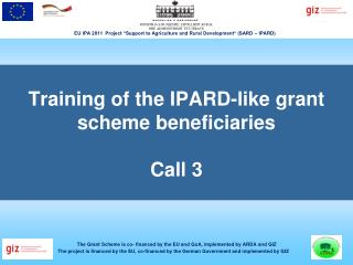Training of the IPARD-like grant scheme beneficiaries  Call 3