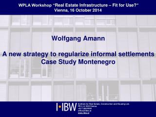 Wolfgang Amann A new strategy to regularize informal settlements Case Study Montenegro
