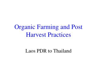 Organic Farming and Post Harvest Practices