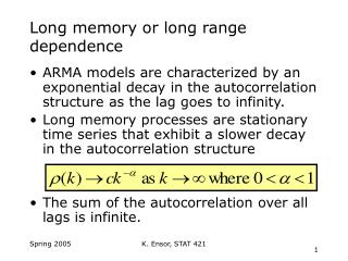 Long memory or long range dependence