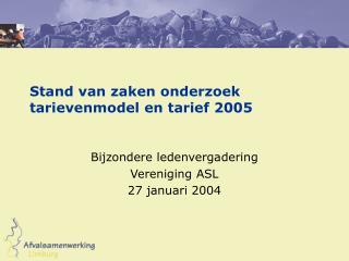 Stand van zaken onderzoek tarievenmodel en tarief 2005