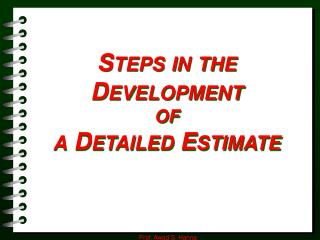 STEPS IN THE DEVELOPMENT OF A DETAILED ESTIMATE
