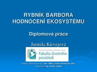 RYBNÍK BARBORA HODNOCENÍ EKOSYSTÉMU Diplomová práce