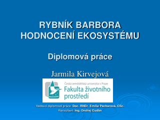 RYBN�K BARBORA HODNOCEN� EKOSYST�MU Diplomov� pr�ce